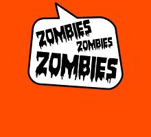 ZOMBIES ZOMBIES ZOMBIES by Bubble-Tees.com T-Shirt