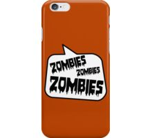 ZOMBIES ZOMBIES ZOMBIES by Bubble-Tees.com iPhone Case/Skin