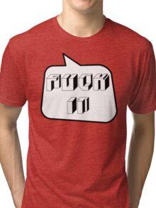 F... IT, Bubble-Tees.com Tri-blend T-Shirt