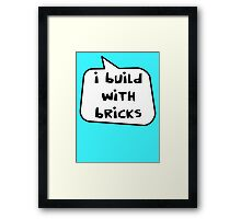 I BUILD WITH BRICKS by Bubble-Tees.com Framed Print