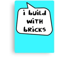 I BUILD WITH BRICKS by Bubble-Tees.com Canvas Print