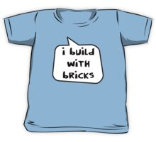 I BUILD WITH BRICKS by Bubble-Tees.com Kids Tee