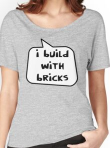 I BUILD WITH BRICKS by Bubble-Tees.com Women's Relaxed Fit T-Shirt