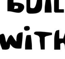 I BUILD WITH BRICKS by Bubble-Tees.com Sticker