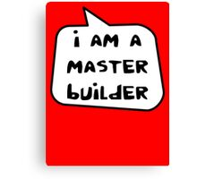 I AM A MASTER BUILDER by Bubble-Tees.com Canvas Print