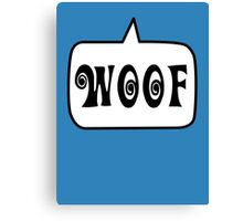 WOOF by Bubble-Tees.com Canvas Print