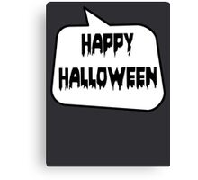 HAPPY HALLOWEEN by Bubble-Tees.com Canvas Print