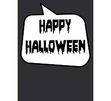 HAPPY HALLOWEEN by Bubble-Tees.com Photographic Print