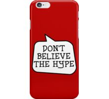 DON'T BELIEVE THE HYPE by Bubble-Tees.com iPhone Case/Skin
