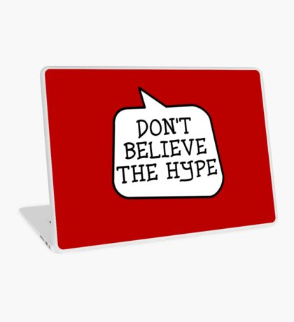 DON'T BELIEVE THE HYPE by Bubble-Tees.com Laptop Skin