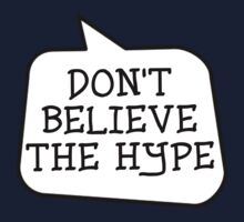 DON'T BELIEVE THE HYPE by Bubble-Tees.com Kids Clothes