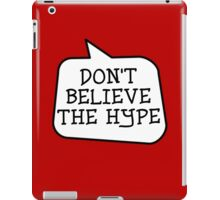 DON'T BELIEVE THE HYPE by Bubble-Tees.com iPad Case/Skin