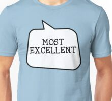 MOST EXCELLENT by Bubble-Tees.com Unisex T-Shirt