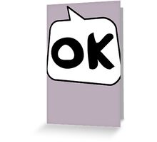 OK by Bubble-Tees.com Greeting Card