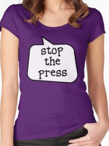 STOP THE PRESS by Bubble-Tees.com Women's Fitted Scoop T-Shirt
