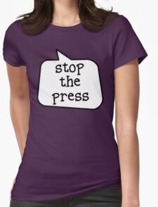 STOP THE PRESS by Bubble-Tees.com T-Shirt