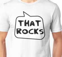 THAT ROCKS by Bubble-Tees.com Unisex T-Shirt