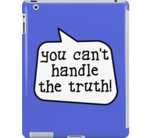 YOU CAN'T HANDLE THE TRUTH! by Bubble-Tees.com iPad Case/Skin