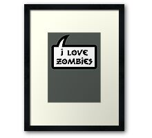 I LOVE ZOMBIES by Bubble-Tees.com Framed Print