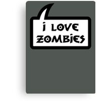 I LOVE ZOMBIES by Bubble-Tees.com Canvas Print