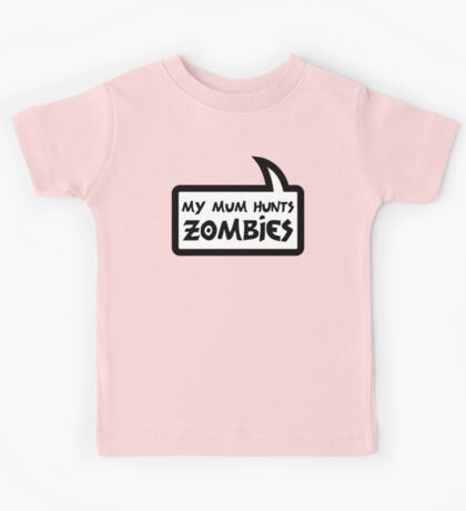 MY MUM HUNTS ZOMBIES by Bubble-Tees.com Kids Tee