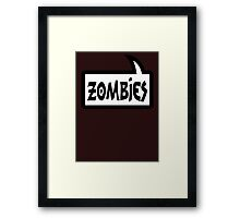 ZOMBIES by Bubble-Tees.com Framed Print