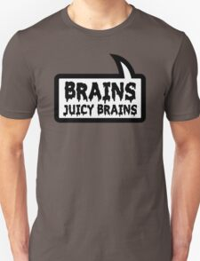 BRAINS JUICY BRAINS by Bubble-Tees.com Unisex T-Shirt