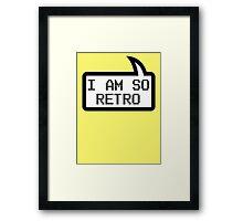 I AM SO RETRO by Bubble-Tees.com Framed Print