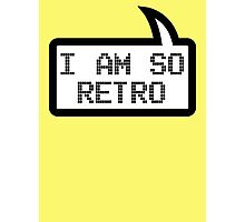 I AM SO RETRO by Bubble-Tees.com Photographic Print