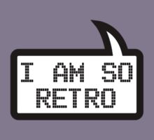 I AM SO RETRO by Bubble-Tees.com Kids Tee