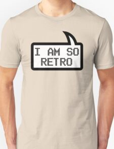 I AM SO RETRO by Bubble-Tees.com T-Shirt