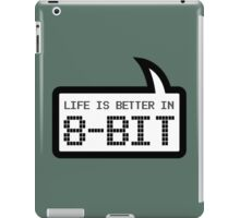 LIFE IS BETTER IN 8-BIT by Bubble-Tees.com iPad Case/Skin