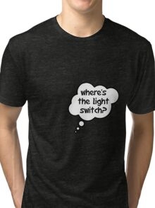 Pregnancy Message from Baby - Where's The Light Switch? by Bubble-Tees.com Tri-blend T-Shirt