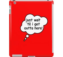 Pregnancy Message from Baby - Just Wait Til I Get Outta Here! by Bubble-Tees.com iPad Case/Skin