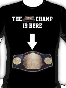 EBW - Elite British Wrestling The Champ is Here T-Shirt