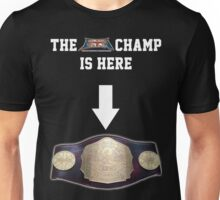 EBW - Elite British Wrestling The Champ is Here Unisex T-Shirt