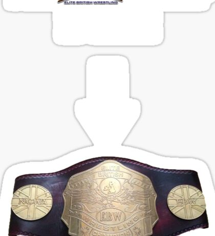 EBW - Elite British Wrestling The Champ is Here Sticker