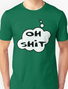 OH SH!T by Bubble-Tees.com T-Shirt