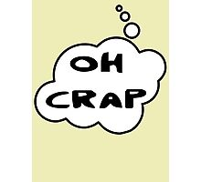 OH CRAP by Bubble-Tees.com Photographic Print