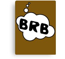 BRB by Bubble-Tees.com Canvas Print