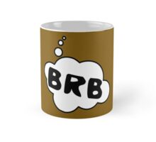 BRB by Bubble-Tees.com Mug