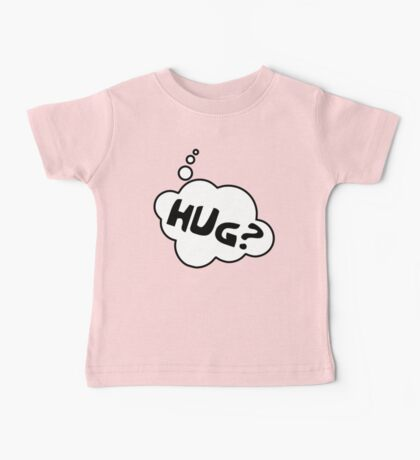 HUG? by Bubble-Tees.com Baby Tee
