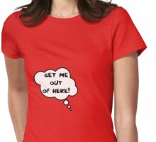 Pregnancy Message from Baby - Get Me Out of Here! by Bubble-Tees.com Womens Fitted T-Shirt