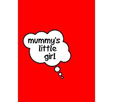 Pregnancy Message from Baby - Mummy's Little Girl by Bubble-Tees.com Photographic Print