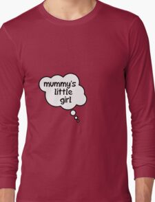 Pregnancy Message from Baby - Mummy's Little Girl by Bubble-Tees.com Long Sleeve T-Shirt