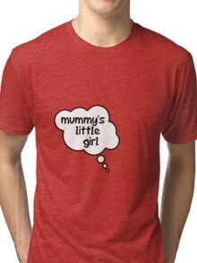 Pregnancy Message from Baby - Mummy's Little Girl by Bubble-Tees.com Tri-blend T-Shirt