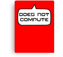 Does Not Compute by Bubble-Tees.com Canvas Print