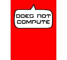 Does Not Compute by Bubble-Tees.com Photographic Print