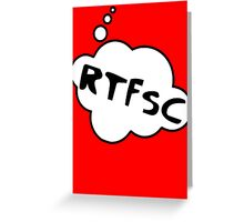 RTFSC by Bubble-Tees.com Greeting Card