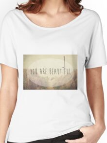 You Are Beautiful Women's Relaxed Fit T-Shirt